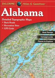 Buy map Alabama, Atlas and Gazetteer by DeLorme in Alabama Map Store
