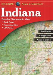 Buy map Indiana, Atlas and Gazetteer by DeLorme from Indiana Maps Store
