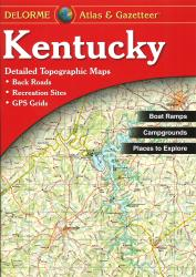 Buy map Kentucky, Atlas and Gazetteer by DeLorme from Kentucky Maps Store