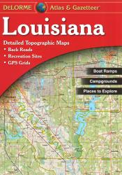 Buy map Louisiana, Atlas and Gazetteer by DeLorme from Louisiana Maps Store