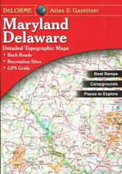 Buy map Maryland and Delaware, Atlas and Gazetteer by DeLorme from United States Maps Store
