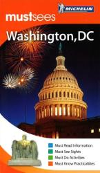 Buy map Washington D.C., Must See Guide by Michelin Maps and Guides from District of Columbia Maps Store