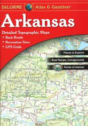 Buy map Arkansas, Atlas and Gazetteer by DeLorme from Arkansas Maps Store