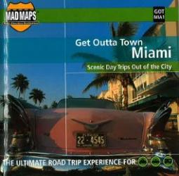 Buy map Miami, Florida, Get Outta Town by MAD Maps from Florida Maps Store