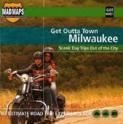 Buy map Milwaukee, Wisconsin, Get Outta Town by MAD Maps from Wisconsin Maps Store