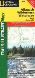 Buy map Allagash Wilderness Waterway, North, Maine, Map 400 by National Geographic Maps from Maine Maps Store