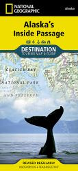 Buy map Alaskas Inside Passage DestinationMap by National Geographic Maps from Alaska Maps Store