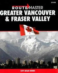 Buy map Vancouver, Greater, and Fraser Valley, British Columbia Atlas by Route Master from British Columbia Maps Store