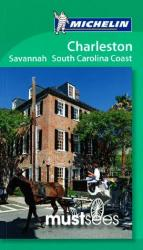 Buy map Charleston, Savannah and the South Carolina Coast, Must See Guide by Michelin Maps and Guides from South Carolina Maps Store