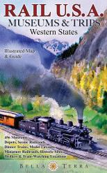 Buy map Rail U.S.A., Western States, Museums & Trips by Bella Terra Publishing LLC from United States Maps Store