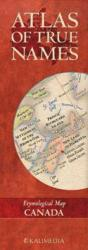 Buy map Atlas of True Names, Canada by Kalimedia from Canada Maps Store
