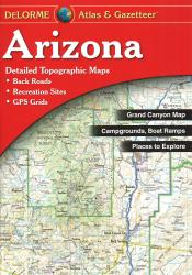 Buy map Arizona, Atlas and Gazetteer by DeLorme from Arizona Maps Store